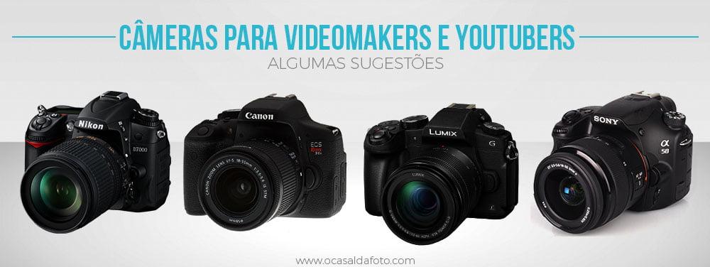 melhores cameras para videomakers e youtubers