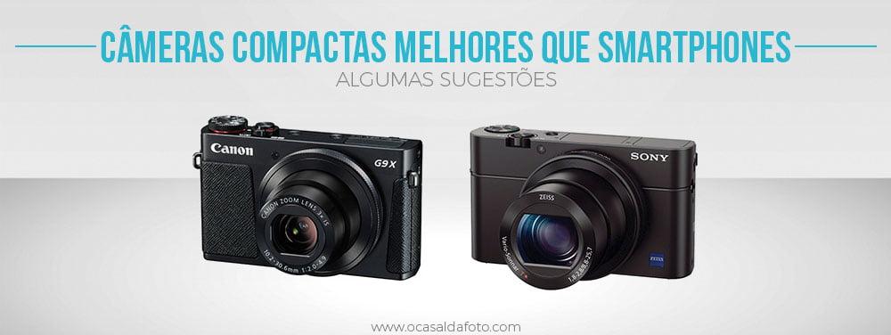 cameras compactas melhores que celulares
